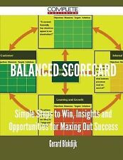 Balanced Scorecard - Simple Steps to Win, Insights and Opportunities for...