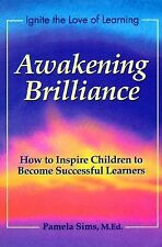 Awakening Brilliance: How to Inspire Children to Become Successful Learners Awa