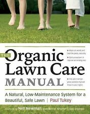 The Organic Lawn Care Manual: A Natural, Low-Maintenance System for a Beautiful,