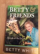 Betty and Friends : My Life at the Zoo by Betty White - SIGNED + Pic