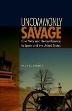 Uncommonly Savage: Civil War and Remembrance in Spain and the United States