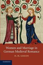 Women and Marriage in German Medieval Romance 74 by D. H. Green (2014,...