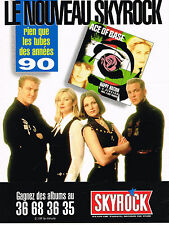 PUBLICITE ADVERTISING 114  1994  SKYROCK radio  tubes années90 ACE OF BASE
