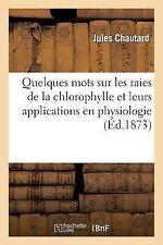Quelques Mots Sur les Raies de la Chlorophylle et Leurs Applications en...