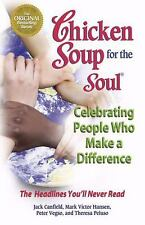 Chicken Soup for the Soul Celebrating People  Who Make a Difference: The Headl..