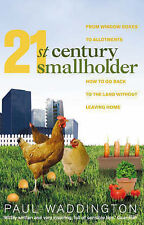 21st-Century Smallholder: From Window Boxes to Alotments: How to Go Back to the