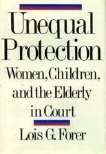 Unequal Protection: Women, Children, and the Elderly in Court-ExLibrary