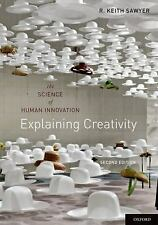 Explaining Creativity : The Science of Human Innovation by R. Keith Sawyer...