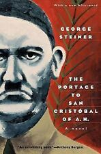 Phoenix Fiction: The Portage to San Cristobal of A. H. by George Steiner...