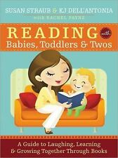 Reading with Babies, Toddlers and Twos : A Guide to Laughing, Learning and...