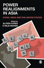 Power Realignments in Asia: China, India and the United States by