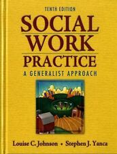 Social Work Practice : A Generalist Approach by Louise C. Johnson and Stephen J.