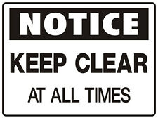 """SIGN """"KEEP CLEAR AT ALL TIMES 5mm corflute 300MM X 225MM"""""""