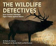 The Wildlife Detectives : How Forensic Scientists Fight Crimes Against Nature...