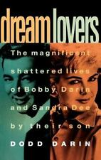 Dream Lovers: The Magnificent Shattered Lives of Bobby Darin and Sandra Dee - by