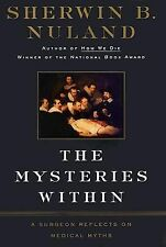 The Mysteries Within: A Surgeon Reflects on Medical Myths, Sherwin B. Nuland