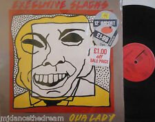 "EXECUTIVE SLACKS ~ Our Lady ~ 12"" Single PS"