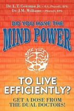 Do You Have the Mind Power to Live Efficiently? : Get a Dose from the Dual...