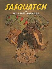 Sasquatch by William Salyers (2014, Paperback)