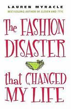 The Fashion Disaster That Changed My Life by Lauren Myracle (2008, Paperback)