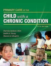 Primary Care of the Child with a Chronic Condition by Patricia Jackson Allen,...