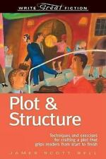 Plot & Structure: Techniques and Exercises for Crafting a Plot That Grips Reader