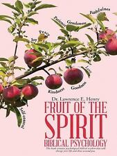 Fruit of the Spirit--Biblical Psychology by Lawrence E. Henry (2014, Hardcover)