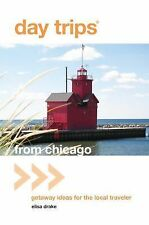Day Trips® from Chicago: Getaway Ideas for the Local Traveler Day Trips Series