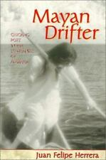 Mayan Drifter: Chicano Poet in the Lowlands of America