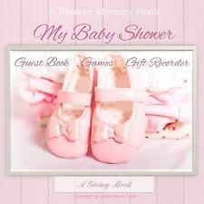 My Baby Shower : Guest Book, Games, Gift Recorder by Leslie Ford (2015,...