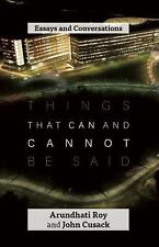 Things That Can and Cannot Be Said by Arundhati Roy and John Cusack (2016,...