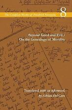 The Complete Works of Friedrich Nietzsche: Beyond Good and Evil / on the...