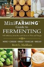 Mini Farming Guide to Fermenting : Self-Sufficiency from Beer and Cheese to...