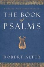 The Book of Psalms : A Translation with Commentary by Robert Alter (2007,...