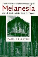 An Introduction to the Anthropology of Melanesia : Culture and Tradition by...