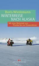 Winterreise nach Alaska Mit dem Motorrad von Florida bis Eismeerküste Wiedemann