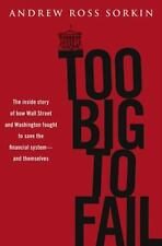 Too Big to Fail: The Inside Story of How Wall Street and Washington Fo-ExLibrary