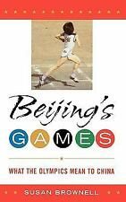 Beijing's Games: Beijing's Games : What the Olympics Mean to China by Susan...