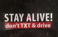 "Stay Alive Don't Text and Drive Magnet 8"" By 3"""