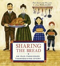 Sharing the Bread : An Old-Fashioned Thanksgiving Story by Pat Zietlow Miller...
