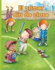 El primer dia de clase (Facil De Leer Easy Readers) (Spanish Edition) (Facil de