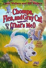 Chomps, Flea and Gray Cat (That's Me!) by Bill Wallace and Carol Wallace...