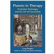 Planets in Therapy : Predictive Technique and the Art of Counseling by Greg...