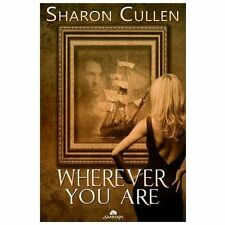 Wherever You Are by Sharon Cullen (2012, Paperback)
