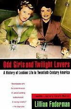 Odd Girls and Twilight Lovers: A History of Lesbian Life in Twentieth-Century A
