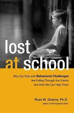 Lost at School: Why Our Kids with Behavioral Challenges are Falling Through the
