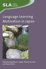 Language Learning Motivation in Japan (Second Language Acquisition), Matthew T.