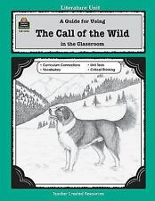 Literature Units: A Guide for Using the Call of the Wild in the Classroom by Ph…