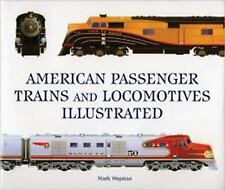 American Passenger Trains and Locomotives Illustrated by Mark Wegman (2014,...