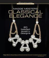 Maggie Meister's Classical Elegance: 20 Beaded Jewelry Designs (Beadwe-ExLibrary
